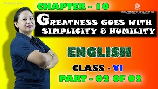 Class VI English Chapter 10: Greatness goes with simplicity & Humility (Part 2 of 2)
