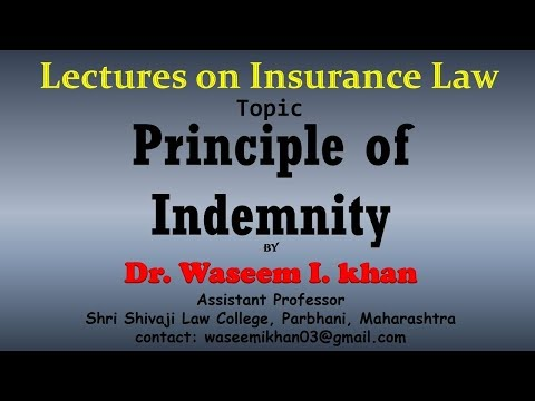 Principle Of Indemnity | Principles Of Insurance Contract | Lectures On Insurance Law