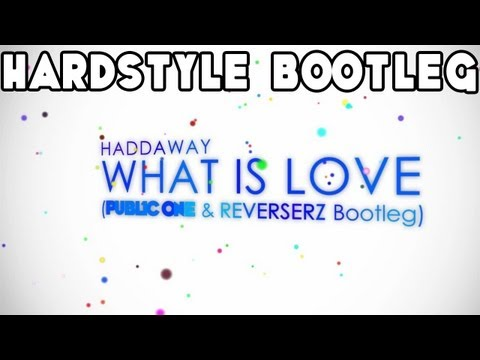 Haddaway - What Is Love (Public One & Reverserz Hardstyle Bootleg 2015)