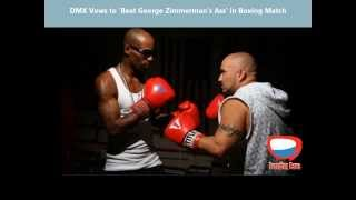 DMX - GEORGE ZIMMERMAN Boxing Match&other Trending News