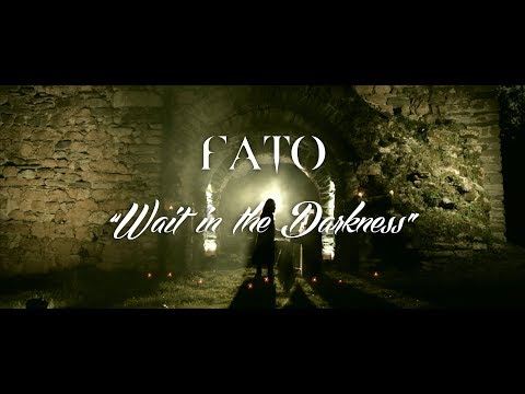 FATO - WAIT IN THE DARKNESS (Official Music Video)