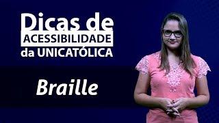 Braille – Dicas de Acessibilidade da UNICATÓLICA