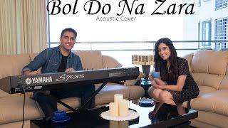 Video Bol Do Na Zara (Acoustic Cover) - Aakash Gandhi (ft Jonita Gandhi, Sahil Khan, & Rax Timyr) MP3, 3GP, MP4, WEBM, AVI, FLV Juni 2019