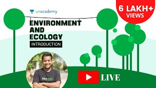 Roman Saini - High Yield Series: Introduction to Environment and Ecology Part 1. (UPSC CSE (IAS))