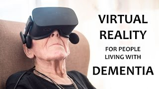 Virtual Reality For Those With Dementia