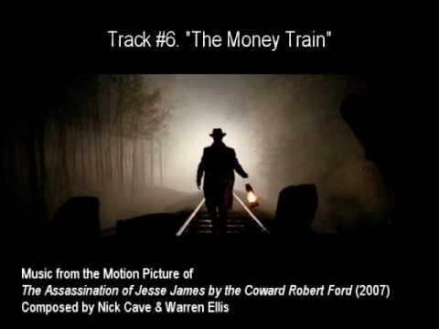 "#06. ""THE MONEY TRAIN"" by Nick Cave & Warren Ellis (The Assassination of Jesse James OST)"