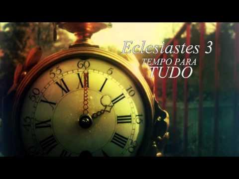 ECLESIASTES 3 - Tempo para tudo