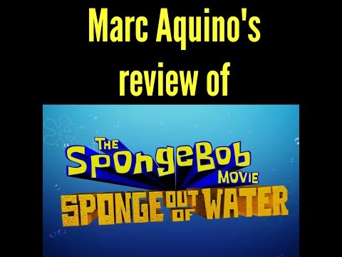 The SpongeBob Movie: Sponge Out of Water (Movie Review by Marc Aquino)