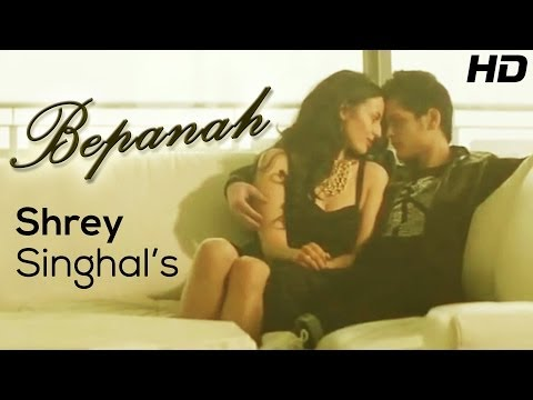 Shrey Singhal BEPANAH – Official Full HD Music Video | New Songs 2014 Hindi