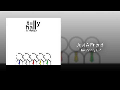 Tally Hall - Just A Friend (The Pingry EP)