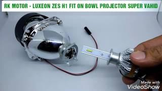 Video TEST LED H1 LUXEON ZES FIT ON BOWL PROJECTOR SUPER VAHID MP3, 3GP, MP4, WEBM, AVI, FLV Desember 2018