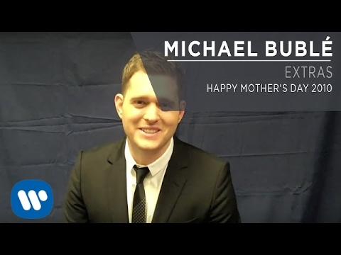 Michael Bublé - Happy Mother's Day 2010 [Extra]