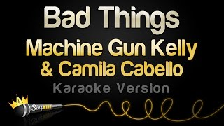 Video Machine Gun Kelly & Camila Cabello - Bad Things (Karaoke Version) download in MP3, 3GP, MP4, WEBM, AVI, FLV Mei 2017