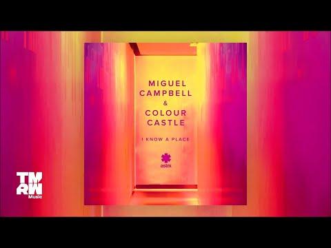 Miguell Campbell & Colour Castle - I Know A Place (MAM Remix)