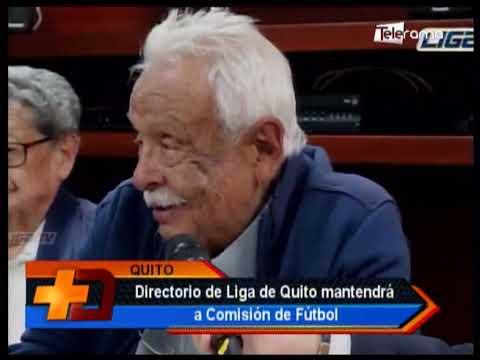 Directorio de Liga de Quito mantendrá a Comisión de Fútbol