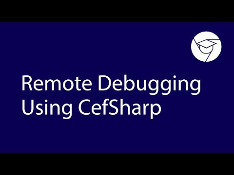 Videoguide | Remote Debugging Using CefSharp thumbnail
