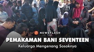 Video Bani Seventeen Dimakamkan Siang Ini, Keluarga Mengenang Sosoknya | Newsflash MP3, 3GP, MP4, WEBM, AVI, FLV Maret 2019