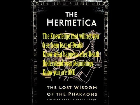 The Hermetica - Knowledge that will forever change your Life