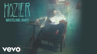Hozier - Wasteland, Baby! (Audio)