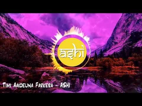 (Timi Aaideuna Farkera - ASHI || Lyrical Song 2019/2075 - Duration: 3 minutes, 53 seconds.)