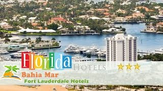 Bahia Mar - Fort Lauderdale Beach - DoubleTree by Hilton 3 Stars Fort Lauderdale Hotels, Florida Within US Travel Directory One ...