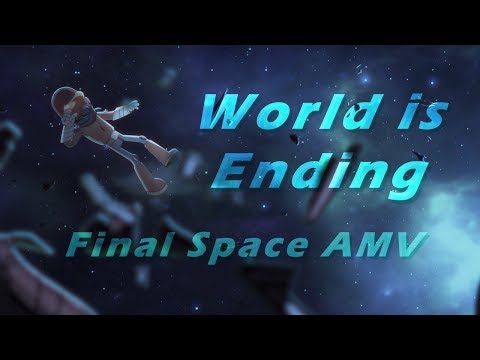 World is Ending - Final Space AMV
