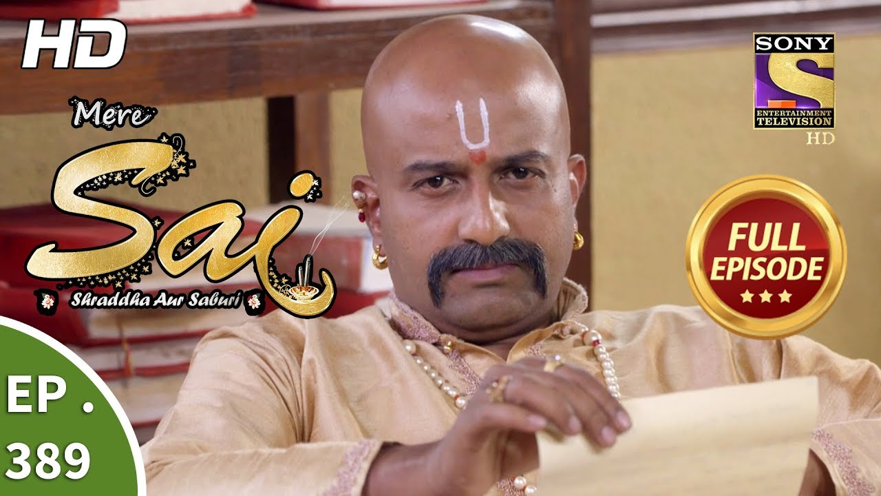 Mere Sai – Ep 389 – Full Episode – 21st March, 2019
