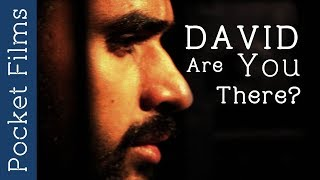 David are you there? Revolves around a guy who is a writer but is unable to write something better. He Is criticised by everyone around him. One day something happens around him for which he holds himself responsible.Subscribe to our channels for a new short film every day - http://goo.gl/lPLIYClick Here to Watch New Releases - http://bit.ly/newreleasesfilmsWatch our TV Show Prime Talkies with PocketFilms on #NDTV Prime every Thursday @ 9 pm (ist)Visit www.pocketfilms.in to know more about us and our activities including films, #contests, updates, etc.Cast & Crew:Director: Vivek Jain & Aniket TrivediMusic / Sound: Ruchir Shevgaonkar & Aniket TrivediEditor: Vivek Jain & Aniket TrivediCinematographer: Vivek JainActors: Ayush Dubey, Vinay Baghela, Sriram JogFor Latest Updates Follow Us on Social PlatformsFollow Us on ►►►►►►►FB - https://www.facebook.com/PocketFilmsInTwitter - http://twitter.com/pocketfilmsinG+ - https://plus.google.com/+PocketFilmsPocket Films' Network Channels  ►►►►►►►Dekh Bhai Dekh - http://bit.ly/dekhbhaidekhLittle Kids Channel - http://bit.ly/LittlekidschannelAre you a film maker? Want to showcase your film / documentary and also generate income? Contact us at -  info@pocketfilms.in