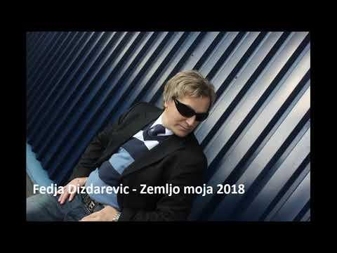 Fedja Dizdarevic - Zemljo moja