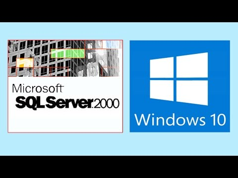 How to fix problem Sql Server 2000 in windows 10