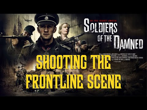 Soldiers of the Damned : Shooting the Frontline Scene