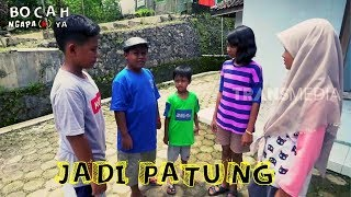 Video JADI PATUNG   BOCAH NGAPA(K) YA (24/03/19) MP3, 3GP, MP4, WEBM, AVI, FLV Mei 2019