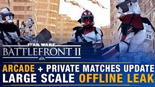 2019 Update on Arcade + Private Matches + Large Scale Offline Mode Leak | Battlefront Update