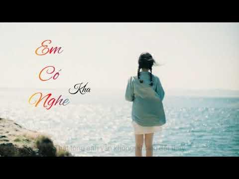 Em Có Nghe - Kha | LC Music [ Lyrics ]