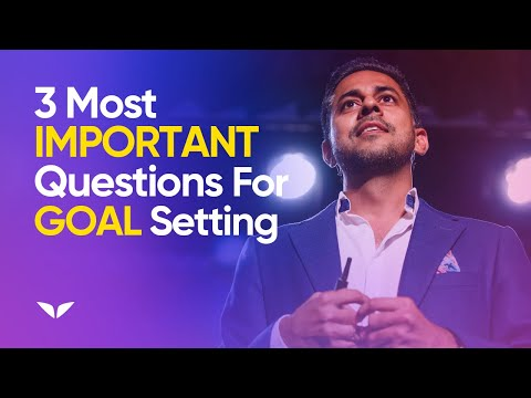 Goal Setting Redefined: The Three Most Important Questions to Ask Yourself
