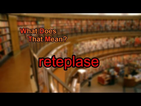 What does reteplase mean?