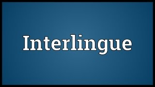 Video shows what Interlingue means. An artificial language, most often called Occidental. Interlingue Meaning. How to pronounce, definition audio dictionary.