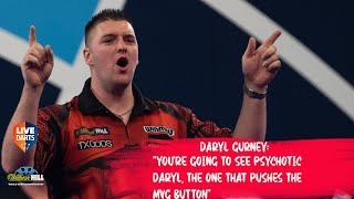 "Daryl Gurney: ""You're going to see psychotic Daryl, the one that pushes the MVG button"""