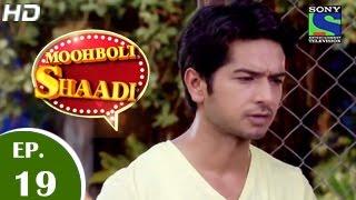 Mooh Boli Shaadi - मुह बोली शादी - Episode 19 - 20th March 2015