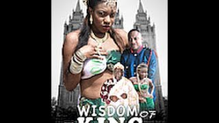 Wisdom Of The King Nigerian Movie (Part 1)