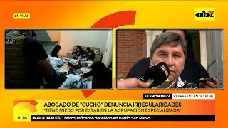 Abogado de ''Cucho'' Denuncia irregularidades