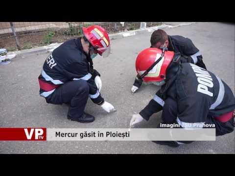 Mercur găsit în Ploiești