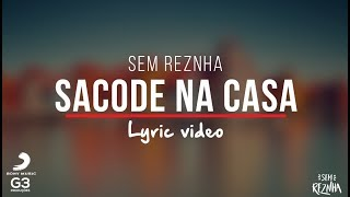 Video Sem ReZnha - Sacode na casa (LYRIC VIDEO) - CD PROPOSTA OUSADA MP3, 3GP, MP4, WEBM, AVI, FLV Agustus 2018