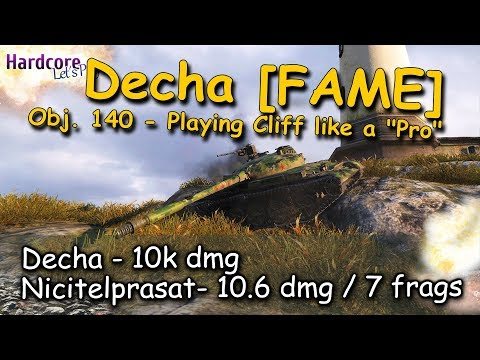 "WoT: Obj. 140, playing Cliff like a ""Pro"", Decha [FAME] + top bonus game, WORLD OF TANKS"