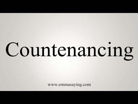 How To Say Countenancing