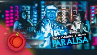 image of MC Loma e as Gêmeas Lacração, MC WM - Paralisa (Clipe Oficial)