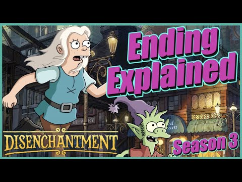 Disenchantment Season 3 Ending Explained & Spoiler Review