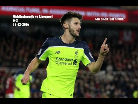 Middlesbrough vs Liverpool 0-3 ~ 14-12-2016 ~ Full goals and highlights