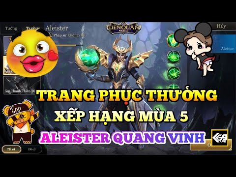 [Kgame 69] Aleister Quang Vinh Trang Phục Thưởng Xếp Hạng Mùa 5 (Nhận Và Test Luôn) Liên Quân Mobile