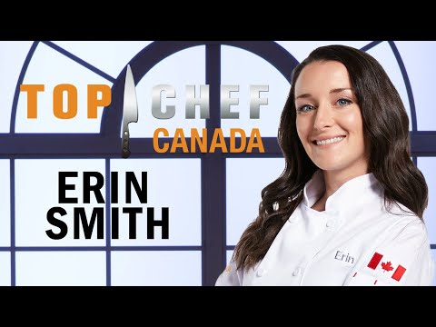 Who is Chef Erin Smith? | Top Chef Canada